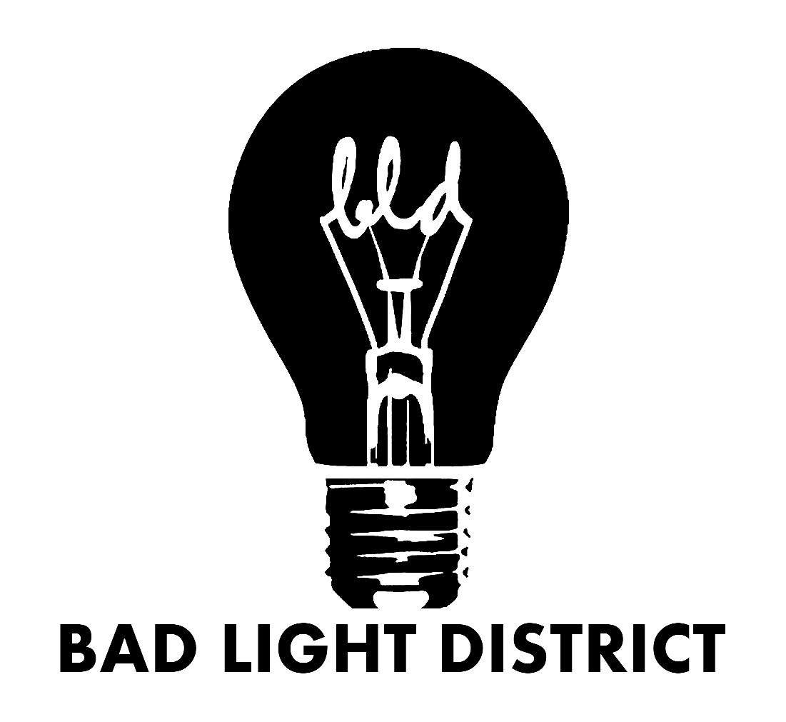 Bad Light District